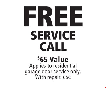 Free Service Call $65 Value Applies to residential garage door service only. With repair. CSC. Limit one coupon per household, service, or invoice. May not be combined with any other offers. Service area and other restrictions may apply, call for details. Expires 10/6/17.