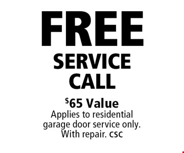 Free Service Call $65 Value Applies to residential garage door service only. With repair. CSC. Limit one coupon per household, service, or invoice. May not be combined with any other offers. Service area and other restrictions may apply, call for details. Expires 12/8/17.