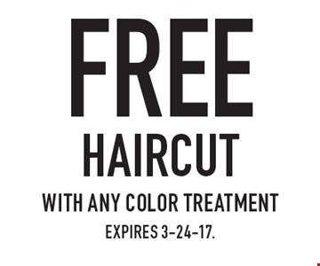 Free haircut with any color treatment. expires 3-24-17.
