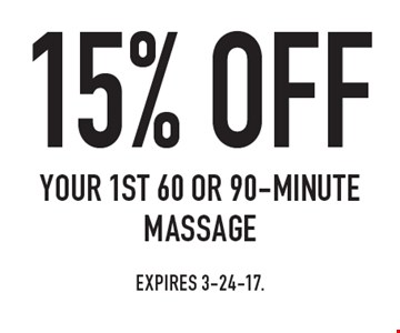 15% OFF your 1st 60 or 90-minute massage. Expires 3-24-17.