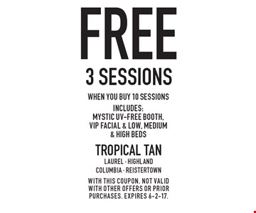 3 free sessions when you buy 10 sessions. Includes: Mystic UV-Free booth, VIP facial & low, medium & high beds. With this coupon. not valid with other offers or prior purchases. expires 6-2-17.