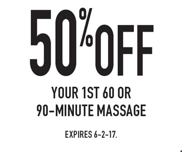 50% off your 1st 60 or 90-minute massage. Expires 6-2-17.