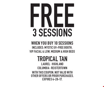 free 3 sessions when you buy 10 sessions Includes: Mystic UV-Free booth,VIP facial & low, medium & high beds. With this coupon. not valid with other offers or prior purchases. expires 4-28-17.