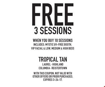 Free 3 sessions when you buy 10 sessions. Includes: Mystic UV-Free booth,VIP facial & low, medium & high beds. With this coupon. Not valid with other offers or prior purchases. Expires 3-24-17.