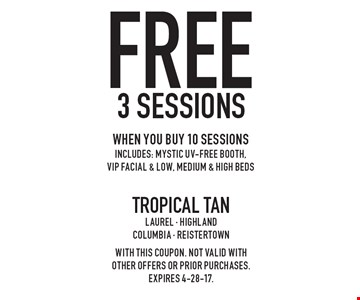 free 3 sessions when you buy 10 sessions, Includes: Mystic UV-Free booth,VIP facial & low, medium & high beds. With this coupon. not valid with other offers or prior purchases. expires 4-28-17.