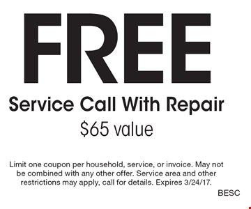 Free Service Call With Repair. $65 value. Limit one coupon per household, service, or invoice. May not be combined with any other offer. Service area and other restrictions may apply, call for details. Expires 3/24/17. BESC