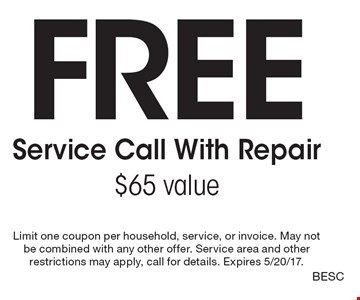 Free Service Call With Repair, $65 value. Limit one coupon per household, service, or invoice. May not be combined with any other offer. Service area and other restrictions may apply, call for details. Expires 5/20/17. BESC