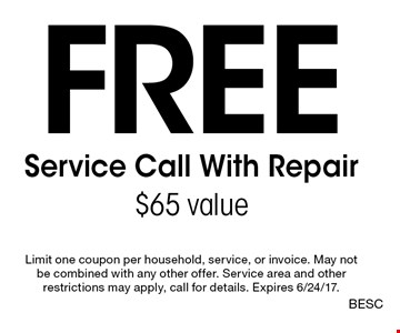 Free Service Call With Repair. $65 value. Limit one coupon per household, service, or invoice. May not be combined with any other offer. Service area and other restrictions may apply, call for details. Expires 6/24/17. BESC