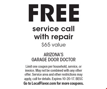 FREE service call with repair. $65 value. Limit one coupon per household, service, or invoice. May not be combined with any other offer. Service area and other restrictions may apply, call for details. Expires 10-20-17. BESC. Go to LocalFlavor.com for more coupons.