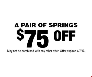 $75 OFF A PAIR OF SPRINGS. May not be combined with any other offer. Offer expires 4/7/17.
