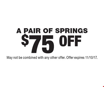 $75 OFF A PAIR OF SPRINGS. May not be combined with any other offer. Offer expires 11/10/17.