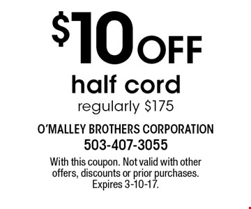$10 Off half cord regularly $175. With this coupon. Not valid with other offers, discounts or prior purchases. Expires 3-10-17.