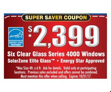 $2,399 Six Clear Glass Series 4000 Windows