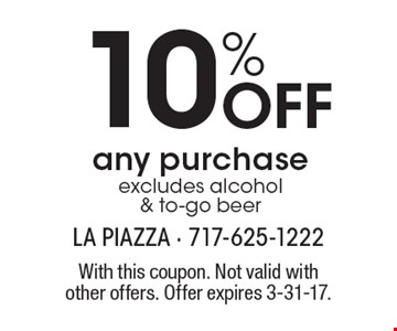 10% off any purchase. Excludes alcohol & to-go beer. With this coupon. Not valid with other offers. Offer expires 3-31-17.