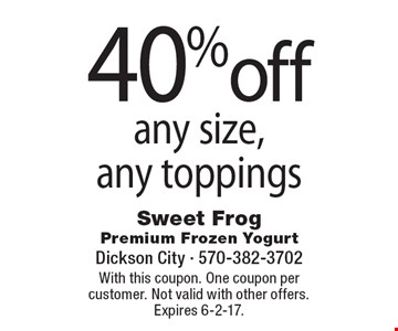 40% off any size, any toppings. With this coupon. One coupon per customer. Not valid with other offers. Expires 6-2-17.