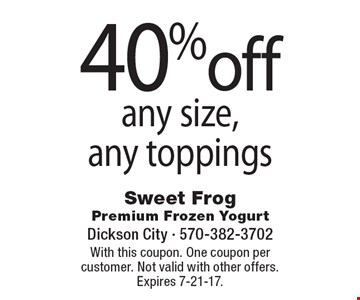 40% off any size, any toppings. With this coupon. One coupon per customer. Not valid with other offers. Expires 7-21-17.