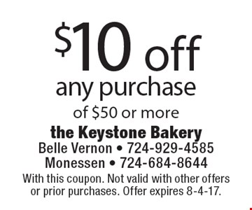 $10 off any purchase of $50 or more. With this coupon. Not valid with other offers or prior purchases. Offer expires 8-4-17.