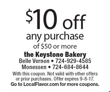 $10 off any purchase of $50 or more. With this coupon. Not valid with other offers or prior purchases. Offer expires 9-8-17.Go to LocalFlavor.com for more coupons.