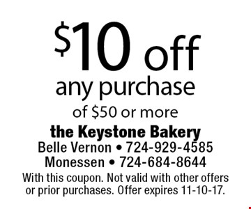 $10 off any purchase of $50 or more. With this coupon. Not valid with other offers or prior purchases. Offer expires 11-10-17.