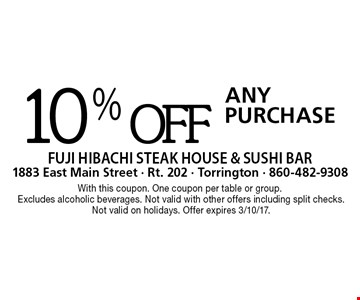 10% off Any Purchase. With this coupon. One coupon per table or group. Excludes alcoholic beverages. Not valid with other offers including split checks. Not valid on holidays. Offer expires 3/10/17.