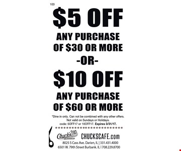 $5 Off any purchase of $30 or more or $10 Off any purchase $60 or more