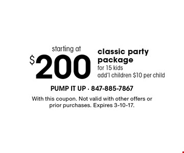 Starting at $200 classic party package for 15 kids add'l children $10 per child. With this coupon. Not valid with other offers or prior purchases. Expires 3-10-17.