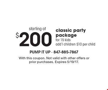 Starting at $200 classic party package for 15 kids. Add'l children $10 per child. With this coupon. Not valid with other offers or prior purchases. Expires 5/19/17.