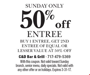 SUNDAY ONLY. 50% off entree. Buy 1 entree, get 2nd entree of equal or lesser value at 50% off. With this coupon. Not valid toward Sunday brunch, senior menu, daily specials. Not valid with any other offer or on holidays. Expires 3-31-17.