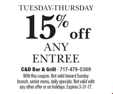 TUESDAY-THURSDAY. 15% off any entree. With this coupon. Not valid toward Sunday brunch, senior menu, daily specials. Not valid with any other offer or on holidays. Expires 3-31-17.