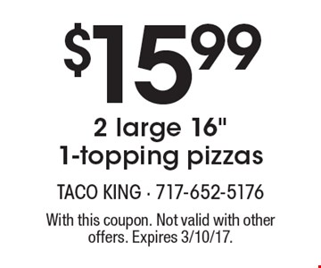$15.99 for 2 large 16