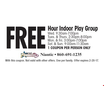 Free Hour Indoor Play Group. Wed. 9:30am-7:00pm, Tues. & Thurs. 2:30pm-8:00pm, Mon. & Fri. 3:00pm-7:00pm, Sat. & Sun. 9:00am-11:30am. 1 coupon per person only. With this coupon. Not valid with other offers. One per family. Offer expires 2-28-17.