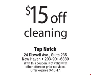 $15 off cleaning. With this coupon. Not valid with other offers or prior services. Offer expires 3-10-17.