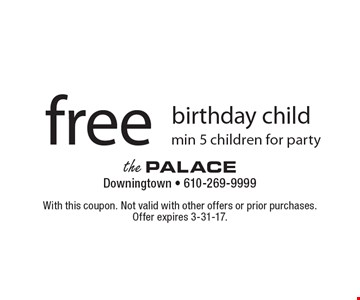 Free birthday child, min 5 children for party. With this coupon. Not valid with other offers or prior purchases. Offer expires 3-31-17.