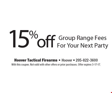 15% off Group Range Fees For Your Next Party. With this coupon. Not valid with other offers or prior purchases. Offer expires 3-17-17.