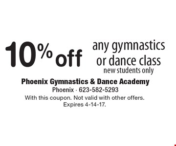 10% off any gymnastics or dance class. new students only. With this coupon. Not valid with other offers.Expires 4-14-17.