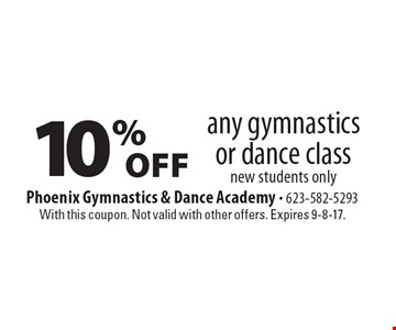 10% off any gymnastics or dance class. New students only. With this coupon. Not valid with other offers. Expires 9-8-17.