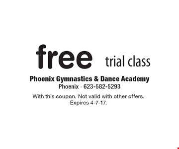 free trial class. With this coupon. Not valid with other offers. Expires 4-7-17.