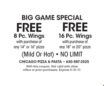 Big Game Special. Free 8 Pc. Wings with purchase of any 14