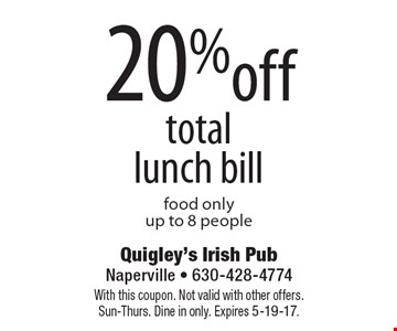 20% off total lunch bill food only. up to 8 people. With this coupon. Not valid with other offers. Sun-Thurs. Dine in only. Expires 5-19-17.