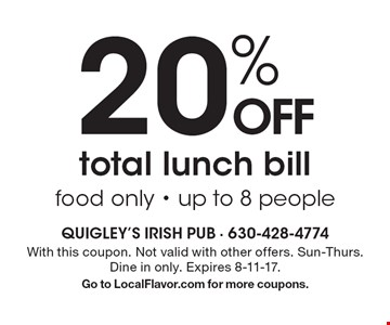 20% OFF total lunch bill. Food only. Up to 8 people. With this coupon. Not valid with other offers. Sun-Thurs. Dine in only. Expires 8-11-17. Go to LocalFlavor.com for more coupons.