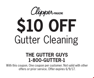 $10 off Gutter Cleaning. With this coupon. One coupon per customer. Not valid with other offers or prior service. Offer expires 6/9/17.