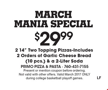 March Mania Special! $29.99 for 2 14