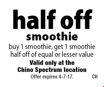 half off smoothie buy 1 smoothie, get 1 smoothie half off of equal or lesser value. Offer expires 4-7-17.