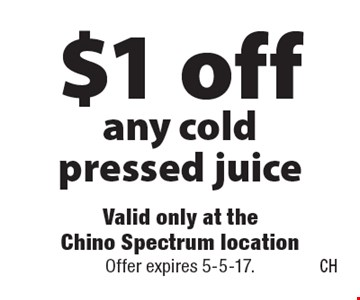 $1 off any cold pressed juice. Offer expires 5-5-17.