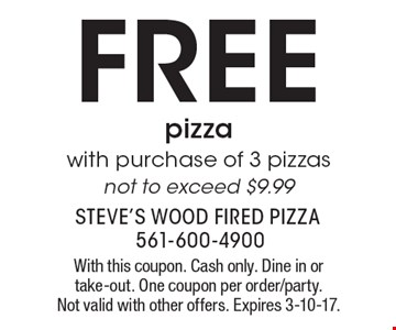 Free pizza with purchase of 3 pizzas. Not to exceed $9.99. With this coupon. Cash only. Dine in or take-out. One coupon per order/party. Not valid with other offers. Expires 3-10-17.
