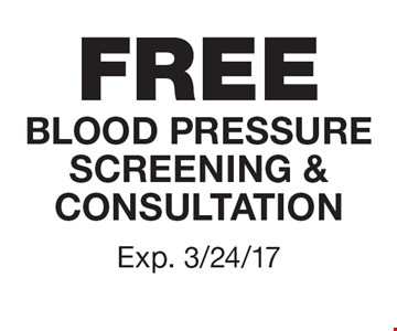 FREE BLOOD PRESSURE SCREENING & CONSULTATION. EXP. 3/24/17
