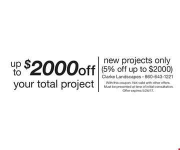 Up to $2000 off your total project new projects only (5% off up to $2000). With this coupon. Not valid with other offers. Must be presented at time of initial consultation. Offer expires 5/26/17.