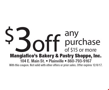 $3 off any purchase of $15 or more. With this coupon. Not valid with other offers or prior sales. Offer expires 12/8/17.