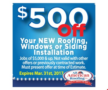 $500 off your new roofing, windows or siding installation