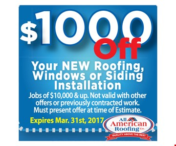 $1000 off your new roofing, windows or siding installation